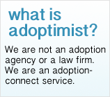 We are not an adoption agency. We are not a legal entity.